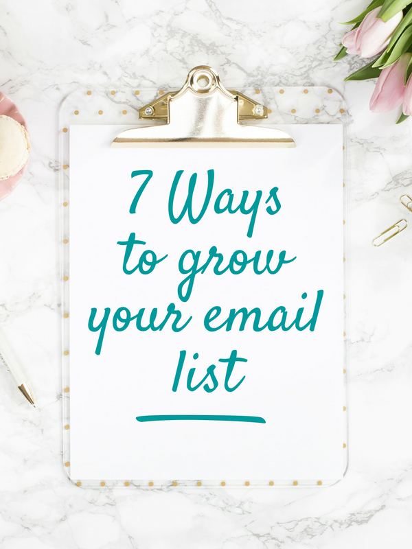 7 Ways to Grow Your Email List