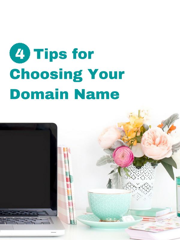 4 Tips for Choosing Your Domain Name